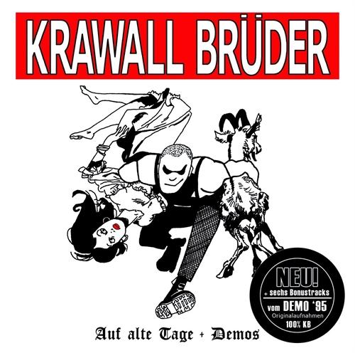 Krawallbrüder - Auf Alte Tage + Demos, CD