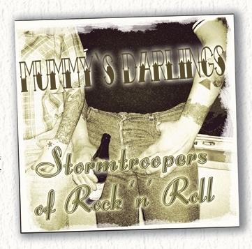 Mummys Darlings - Stormtroopers of Rockn Roll, CD