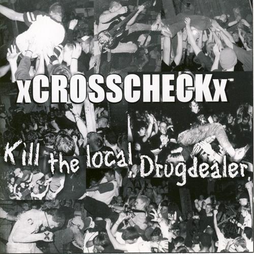 Xcrosscheckx - Kill The Local Drugdealer CD