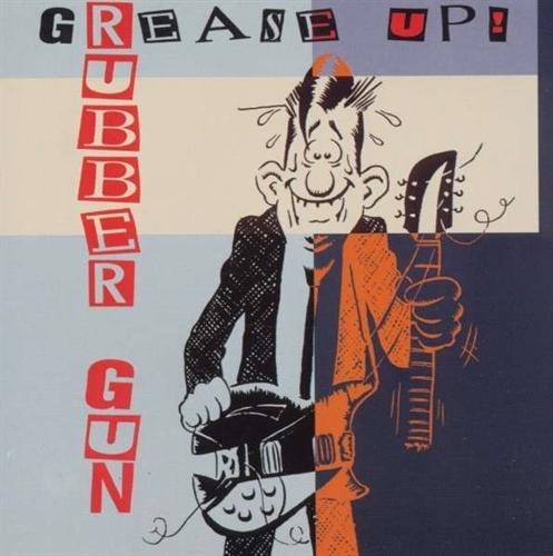 Rubber Gun - Grease Up,CD