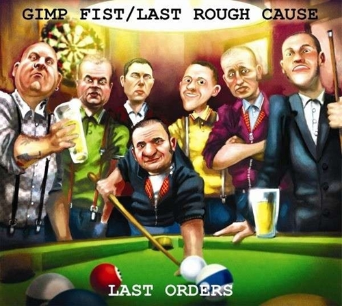 Gimp Fist/Last Rough Cause - Last Orders, CD