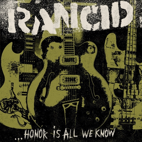 Rancid - Honor Is All We Know, LP