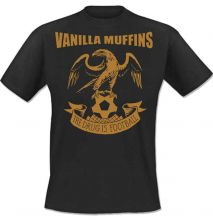 Vanilla Muffins - The drug is football, T-Shirt