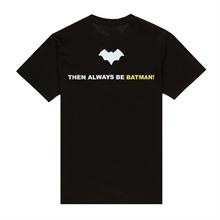Always be Batman - T-Shirt