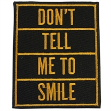 Dont tell me to smile - Aufnäher