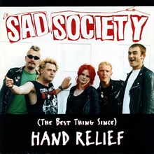 Sad Society - The Best Thing Since Hand Relief CD