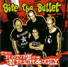 Bite The Bullet - The Return Of The Unrich & Ugly, CD