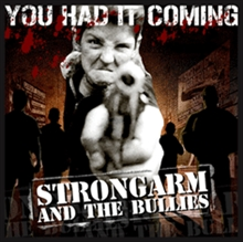 Strongarm And The Bullies - You Had It Coming, CD