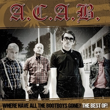A.C.A.B. - Where Have All The Bootboys Gone? Best of, CD