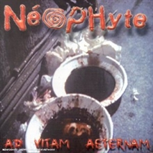 Neophyte - Ad Vitam Aeternam, CD