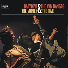 Babylove & The Van Dangos - The Money & The Time, CD