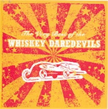 Whiskey Daredevils - Very Best Of, CD