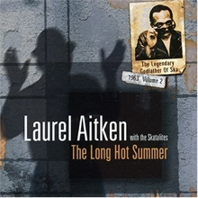 Laurel Aitken with Skatalites - The long hot Summer, CD