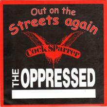 Cock Sparrer / Oppressed, the - Out on the streets