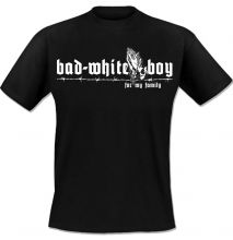 Bad White Boy - For My Family, T-Shirt